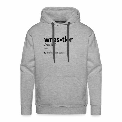 Wrestler Definition - Men's Premium Hoodie