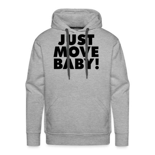 Just Move Baby! - Men's Premium Hoodie