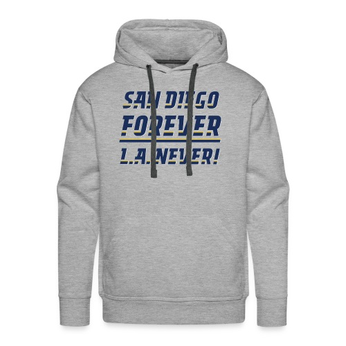 San Diego Forever, L.A. Never! - Men's Premium Hoodie