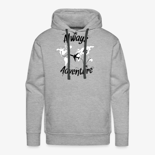ALWAYS AN ADVENTURE - Men's Premium Hoodie