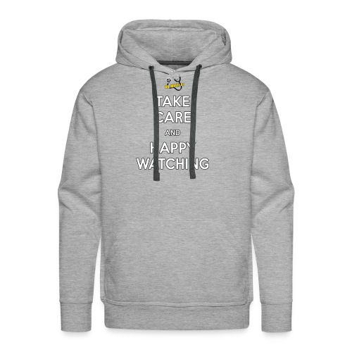 Take Care and Happy Watching Slogan - Men's Premium Hoodie