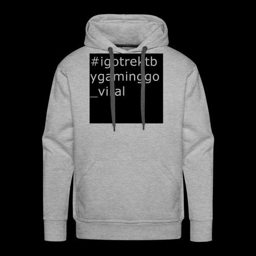 #igotrektbygaming_go_viral - Men's Premium Hoodie