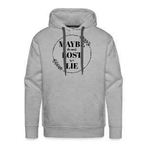 Maybe the word lost is a lie - Men's Premium Hoodie