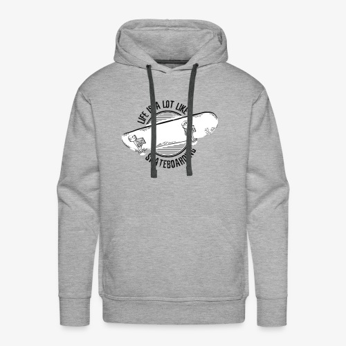 Life is a lot like skateboarding - Men's Premium Hoodie