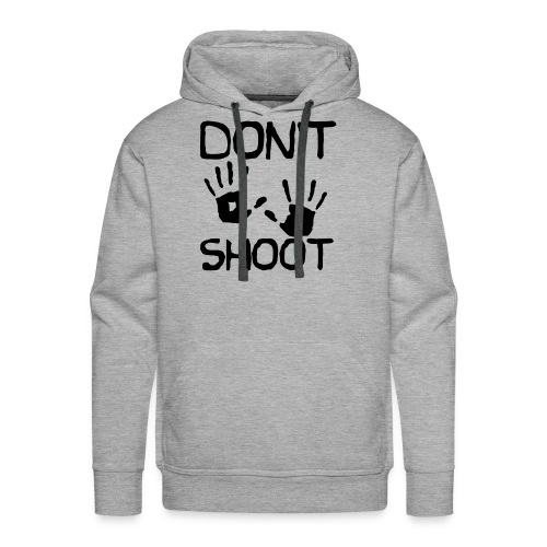 Don't Shoot - Men's Premium Hoodie