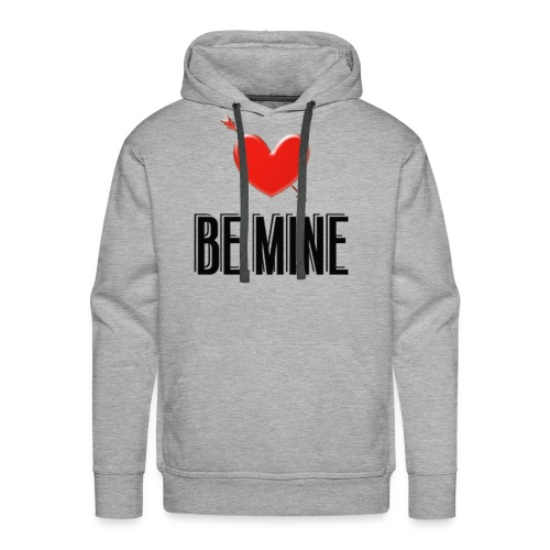 Be Mine - Men's Premium Hoodie