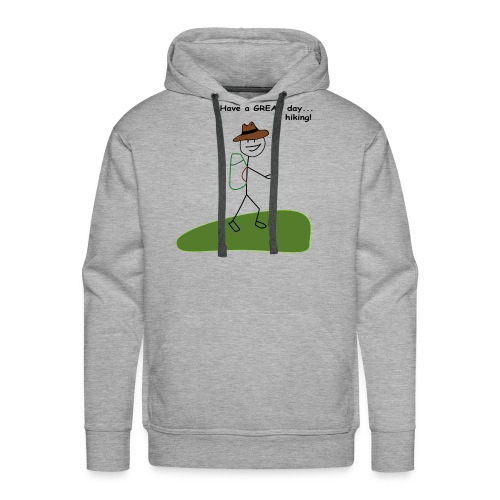 Have a GREAT day and a hike! - Men's Premium Hoodie