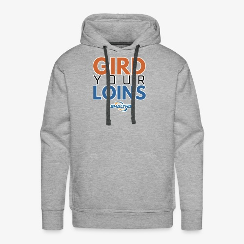 Gird Your Loins - Men's Premium Hoodie