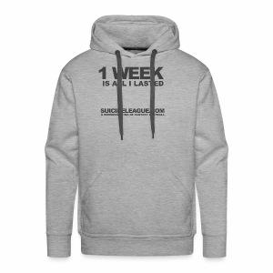 1 week is all I lasted - Men's Premium Hoodie