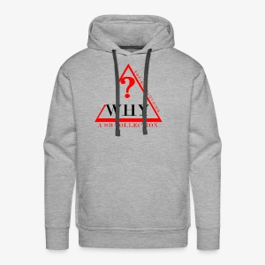 WHY SHIRT COLLECTION - Men's Premium Hoodie