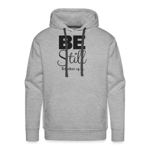 T Shirt Be Still - Men's Premium Hoodie