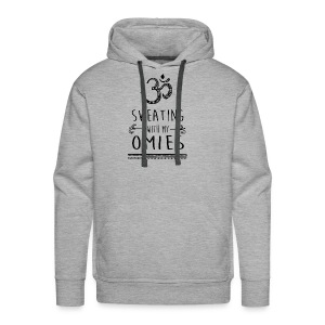 Sweating with my Omies - Men's Premium Hoodie