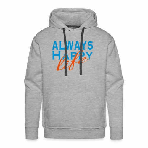 Always Happy Life - Men's Premium Hoodie