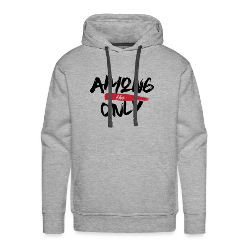 Among the Only - Men's Premium Hoodie