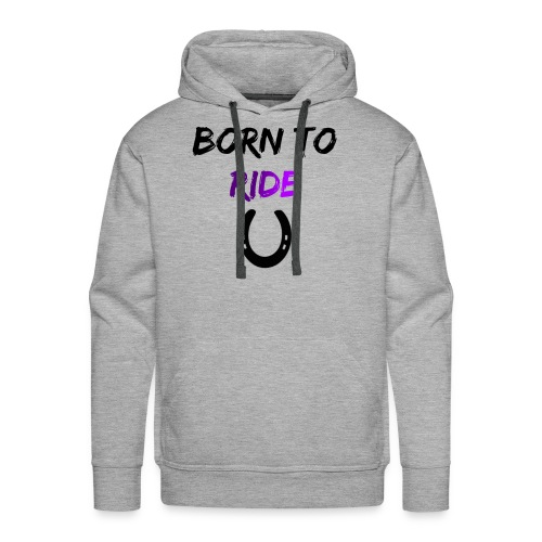 Born to ride - Men's Premium Hoodie