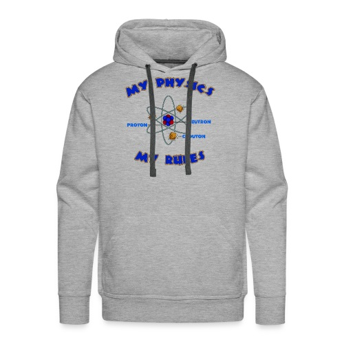 My physics - my rules! - Men's Premium Hoodie