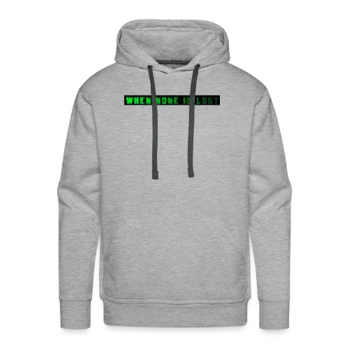 When None Is Lost - Men's Premium Hoodie