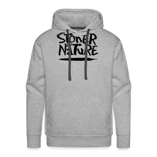 Stoner By Nature T - Men's Premium Hoodie