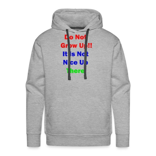 Do not Grow Up - Men's Premium Hoodie