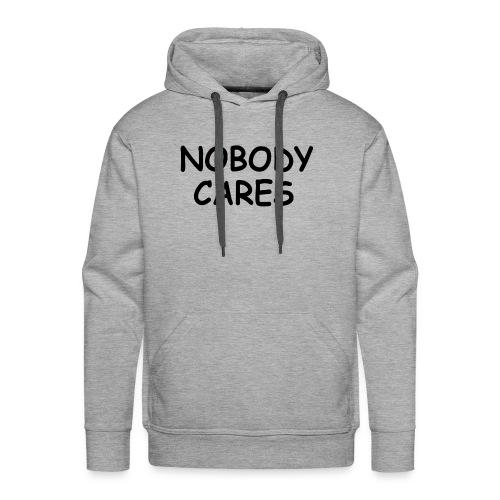 NOBODY CARES - Men's Premium Hoodie