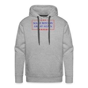 Make Bitcoin Great Again - Bitcoin Funny T-Shirt - Men's Premium Hoodie