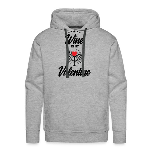 Wine Is my Valentine Shirts BY WearYourPassion - Men's Premium Hoodie