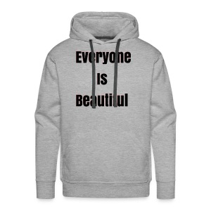 Everyone Is Beautiful - Men's Premium Hoodie