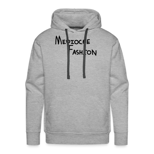 Mediocre Fashion Logo - Men's Premium Hoodie