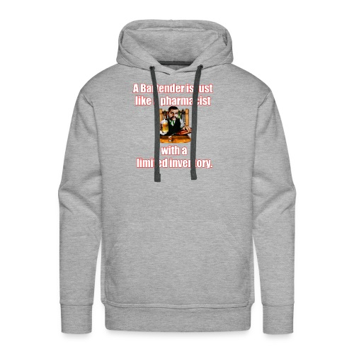A Bartender is just like a pharmacist - Men's Premium Hoodie