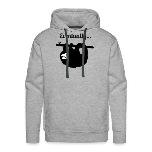 Funny Sloth Eventually T-shirt - Men's Premium Hoodie