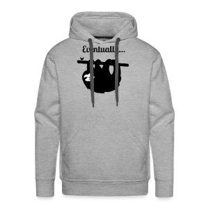 Funny Sloth Eventually T-shirt - Men's Premium Hoodie