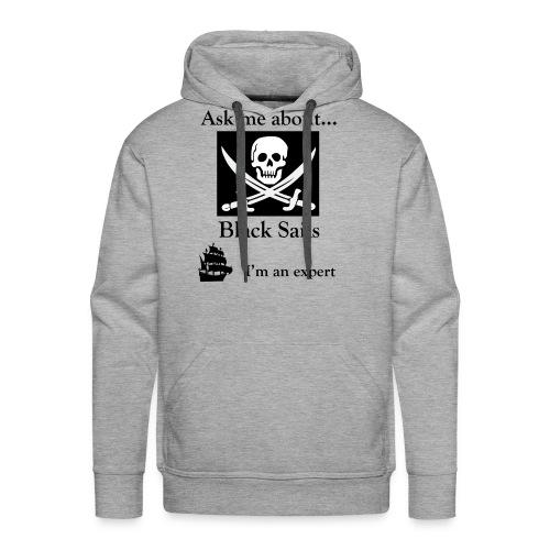 Black Sails Ask Me - Men's Premium Hoodie