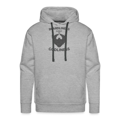 Beardliness is Next to Godliness Beard Lovers - Men's Premium Hoodie