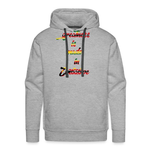 Greatness is made in zimbabwe - Men's Premium Hoodie