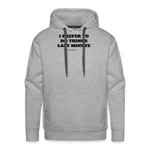 Last Minute Motto - Men's Premium Hoodie