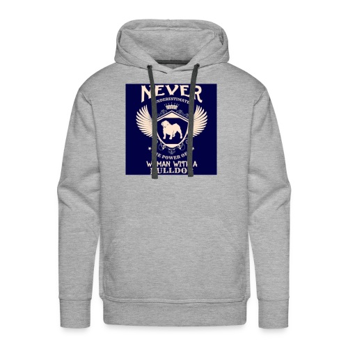 Never underestimate a Woman with a Bulldog - Men's Premium Hoodie