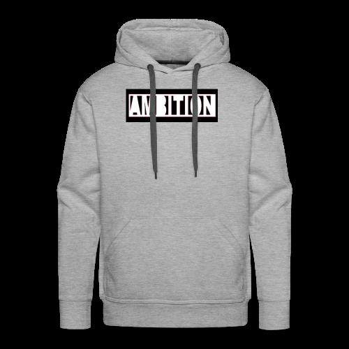 Ambition - Men's Premium Hoodie