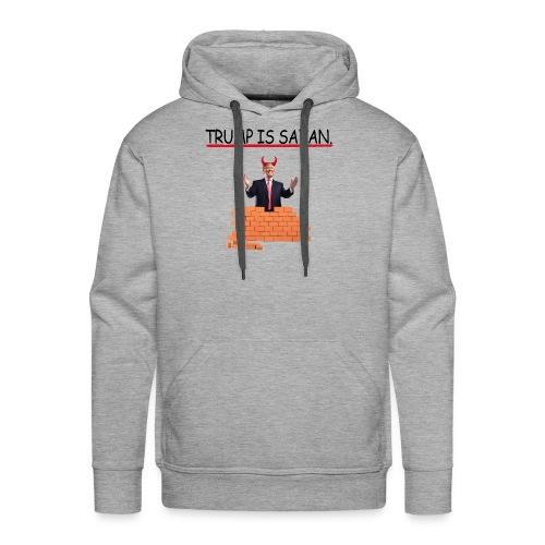 Trump is SATAN. - Men's Premium Hoodie
