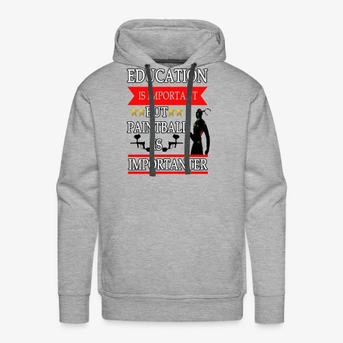 Education is Important but paintball is importante - Men's Premium Hoodie