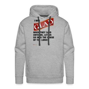 I was GLAD when they said unto me... - Men's Premium Hoodie