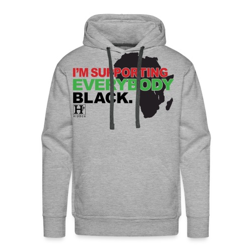 I'm Supporting Everybody Black - Men's Premium Hoodie