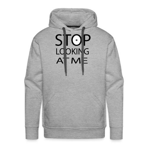 stop looking at me - Men's Premium Hoodie