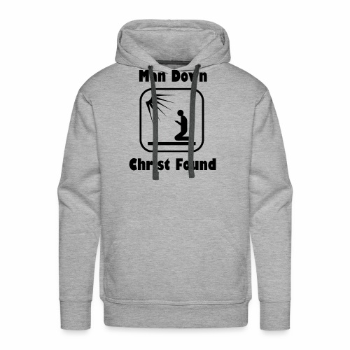 MAN DOWN, CHRIST FOUND - Men's Premium Hoodie