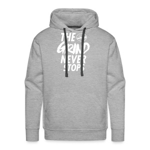 The grind never stops - Men's Premium Hoodie