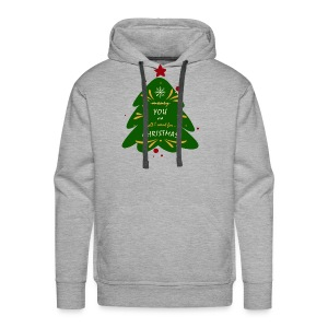 you are all I want, not money, for Christmas - Men's Premium Hoodie