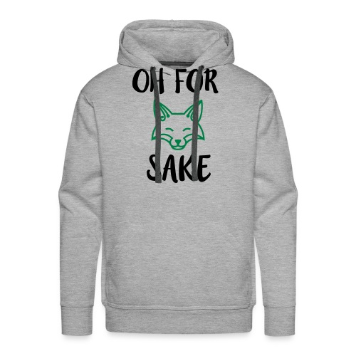 Oh For Fox Sake Design - Men's Premium Hoodie