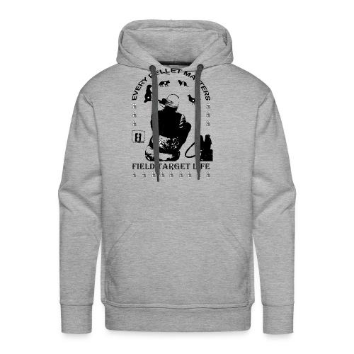 T-shirt Every Pellet Matters Air Rifle Target - Men's Premium Hoodie