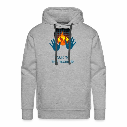 Talk to the hands - Men's Premium Hoodie
