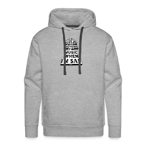 Only Music's There When Im Sad - Men's Premium Hoodie