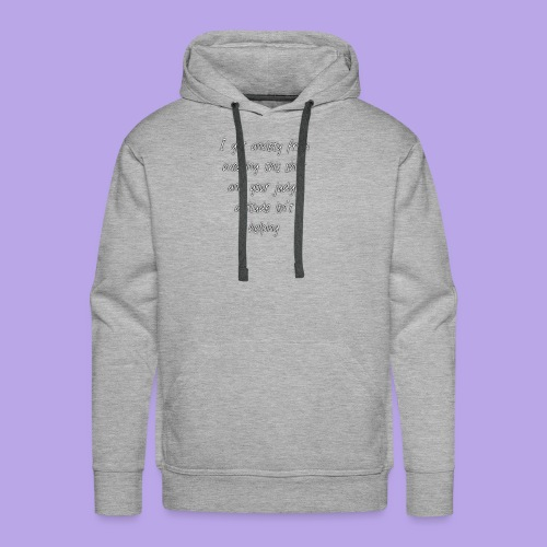 Anxiety W/O quote - Men's Premium Hoodie